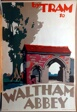 By Tram to Waltham Abbey