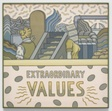 Extraordinary Values
